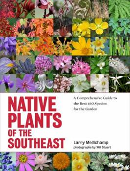 Hardcover Native Plants of the Southeast: A Comprehensive Guide to the Best 460 Species for the Garden Book