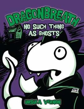 No Such Thing as Ghosts - Book #5 of the Dragonbreath