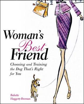 Woman's Best Friend : Choosing and Training the Dog That's Right for You 0071417400 Book Cover