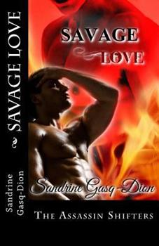 Savage Love - Book #23 of the Assassin/Shifter