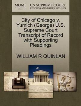 Paperback City of Chicago V. Yumich (George) U.S. Supreme Court Transcript of Record with Supporting Pleadings Book