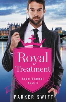 Royal Treatment - Book #3 of the Royal Scandal