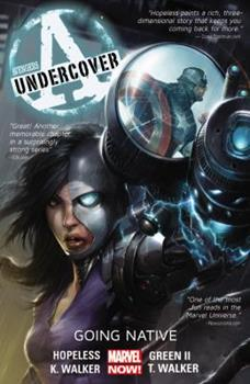 Avengers Undercover, Volume 2: Going Native - Book #5 of the Avengers Arena/Undercover