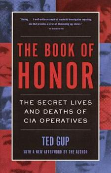 Paperback The Book of Honor : The Secret Lives and Deaths of CIA Operatives Book