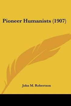 Paperback Pioneer Humanists (1907) Book