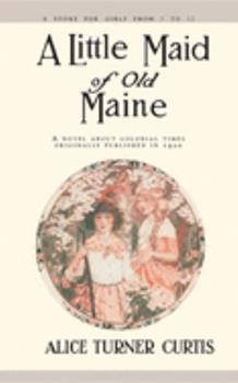 A Little Maid of Old Maine 1557093369 Book Cover