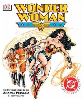 Wonder Woman: The Ultimate Guide to the Amazon Princess - Book  of the Wonder Woman