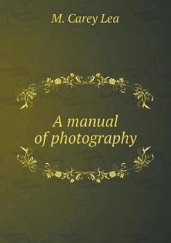 Paperback A Manual of Photography Book