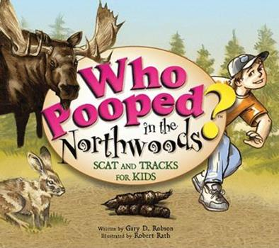 Who Pooped in the Northwoods? - Book  of the Who Pooped in the Park?
