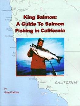 King Salmon : A Guide To Salmon Fishing in California 0939837382 Book Cover