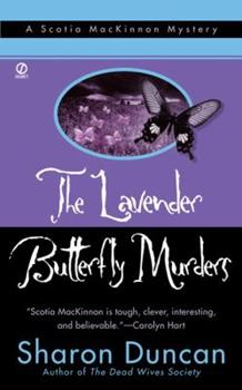 The Lavender Butterfly Murders: A Scotia MacKinnon Mystery (Scotia MacKinnon Mystery Series) 045121269X Book Cover