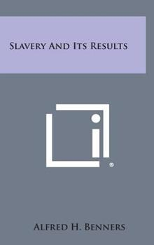 Hardcover Slavery and Its Results Book