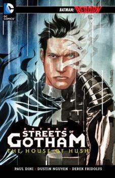 Batman: Streets of Gotham - The House of Hush - Book #194 of the Modern Batman