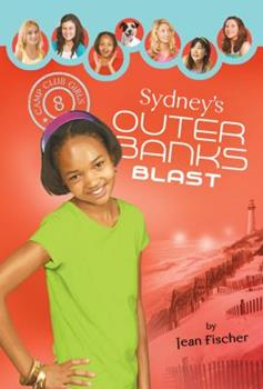 Sydney's Outer Banks Blast - Book #8 of the Camp Club Girls