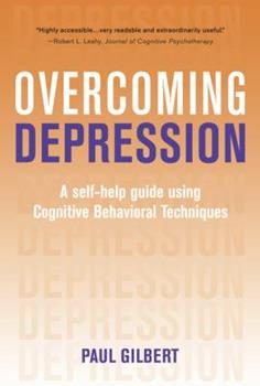 Overcoming Depression: A Step-by-Step Approach to Gaining Control Over Depression - Book  of the Overcoming