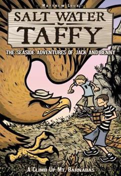 Salt Water Taffy, vol. 2: A Climb up Mt. Barnabas - Book #2 of the Salt Water Taffy