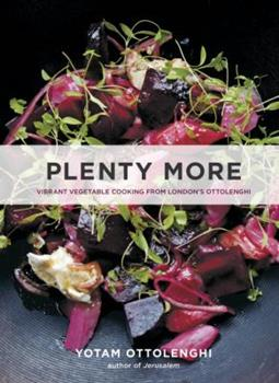 Plenty More: Vibrant Vegetable Cooking from London's Ottolenghi 1607746212 Book Cover