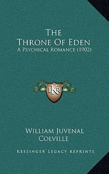 Hardcover The Throne of Eden: A Psychical Romance (1902) Book