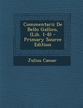 Paperback Commentarii de Bello Gallico, - Primary Source Edition Book