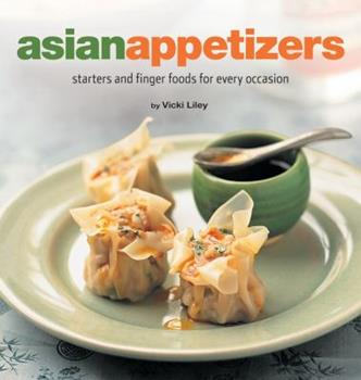 Asian Appetizers: Starters and Finger Foods for Every Occasion (Healthy Cooking Series) 0794605796 Book Cover