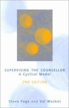 Paperback Supervising the Counsellor: A Cyclical Model Book