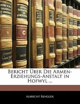 Paperback Bericht ?ber Die Armen-Erziehungs-Anstalt in Hofwyl Book