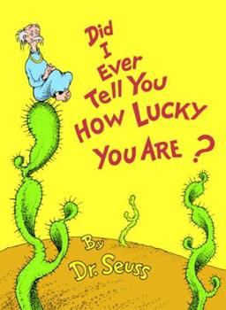 Did I Ever Tell You How Lucky You Are? 0394827198 Book Cover