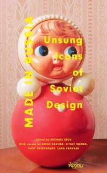 Made in Russia: Unsung Icons of Soviet Design 0847836053 Book Cover