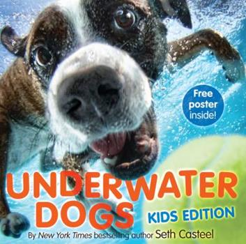 Underwater Dogs: Kids Edition 0316255580 Book Cover