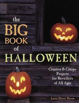 The Big Book of Halloween: Creative & Creepy Projects for Revellers of All Ages 1579900631 Book Cover