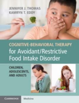 Paperback Cognitive-Behavioral Therapy for Avoidant/Restrictive Food Intake Disorder: Children, Adolescents, and Adults Book