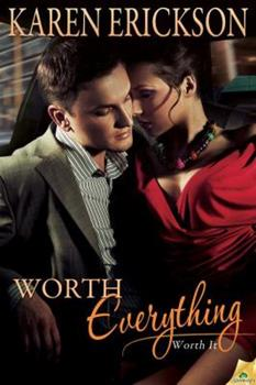 Worth Everything - Book #4 of the Worth It