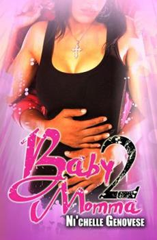 Baby Momma 2 - Book #2 of the Baby Momma
