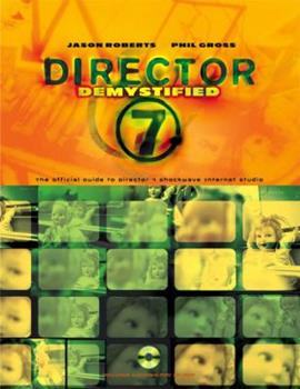 Director 5 Demystified: Creating Interactive Multimedia With Macromedia Director 0201884232 Book Cover