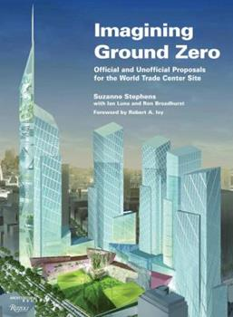Hardcover Imagining Ground Zero: The Official and Unofficial Proposals for the World Trade Center Site (Architectural Record Book) Book