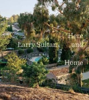 Hardcover Larry Sultan: Here and Home Book