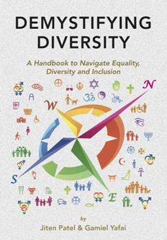 Paperback Demystifying Diversity: A Handbook to Navigate Equality, Diversity and Inclusion Book