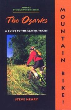 Mountain Bike, the Ozarks (North America By Mountain Bike Series) 1560442204 Book Cover