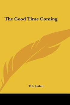 Hardcover The Good Time Coming Book