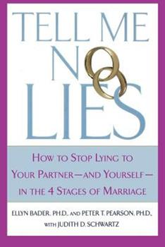 Paperback Tell Me No Lies: How to Stop Lying to Your Partner-And Yourself-In the 4 Stages of Marriage Book