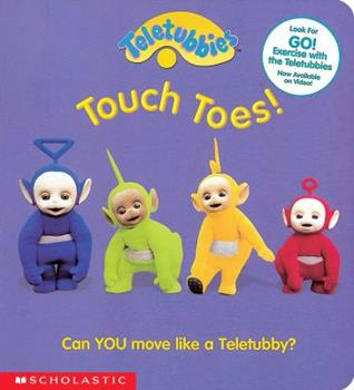 Touch Toes: Can You Move Like a Teletubby - Book  of the Teletubbies