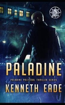 Paladine - Book #1 of the Paladine Political Thriller