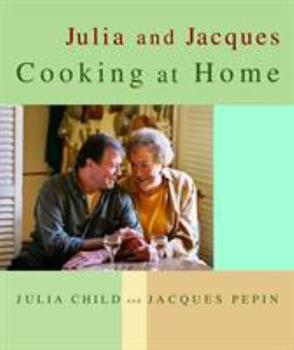 Julia and Jacques Cooking at Home 0375404317 Book Cover