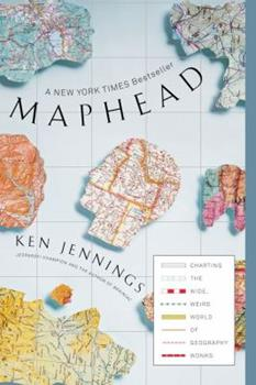 Paperback Maphead: Charting the Wide, Weird World of Geography Wonks Book