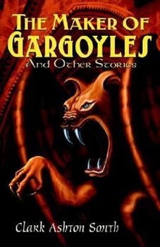 cover image of Maker of Gargoyles by Clark Ashton Smith