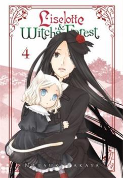 Liselotte & Witch's Forest, Vol. 4 - Book #4 of the Liselotte & the Witch's Forest