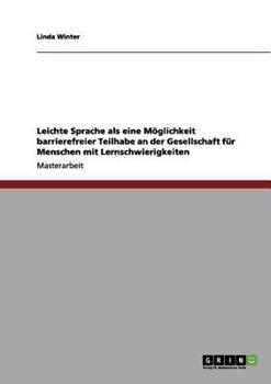 Paperback Leichte Sprache Als eine M?glichkeit Barrierefreier Teilhabe an der Gesellschaft F?r Menschen Mit Lernschwierigkeiten [German] Book