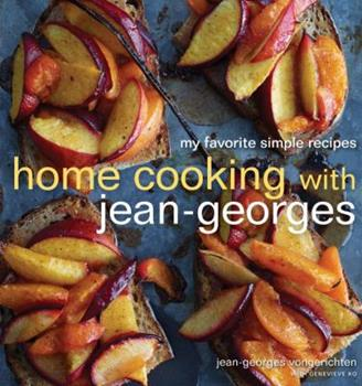 Home Cooking with Jean-Georges: My Favorite Simple Recipes 030771795X Book Cover
