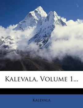 Paperback Kalevala, Volume 1... Book