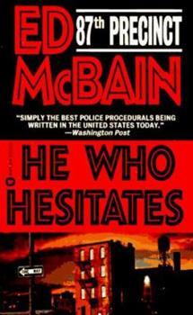 He Who Hesitates - Book #19 of the 87th Precinct